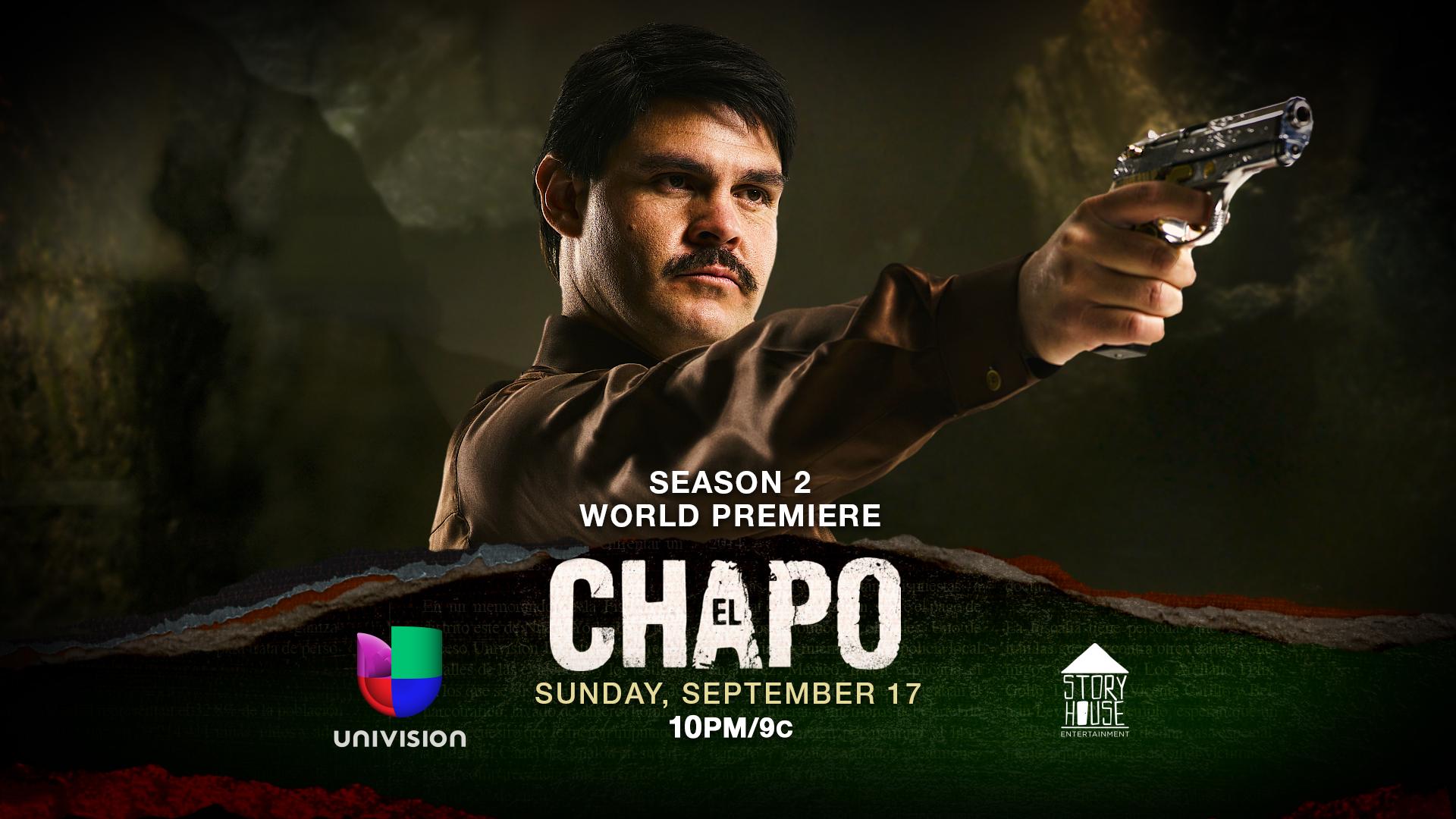 season two of original series  u201cel chapo u201d debuts on